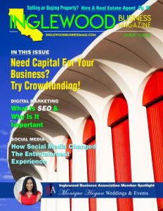Inglewood, California, Inglewood Business Magazine, June 2018, Crowdfund Better, crowdfunding, small business, alternative funding, alternative capital, entrepreneur, small business owner, black owned business, latinx owned business, small business owner, business funding, crowdfunding for business